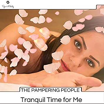 The Pampering People - Tranquil Time For Me