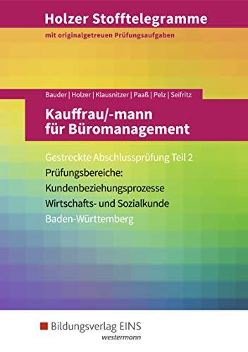Holzer Stofftelegramme Baden-Württemberg – Kauffrau/-mann für Büromanagement: Gestreckte Abschlussprüfung Teil 2: Aufgabenband