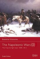 The Napoleonic Wars (2): The Empires Fight Back 1808-1812 (Essential Histories)