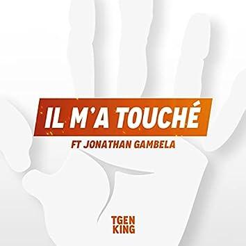 Il m'a touché