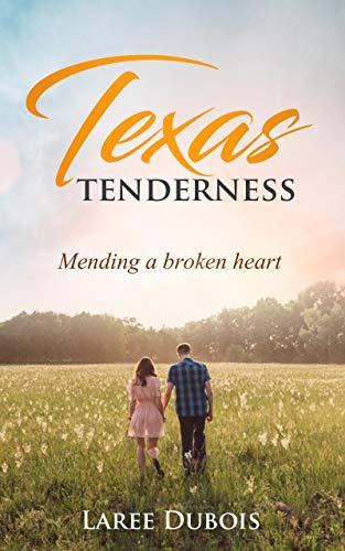 Texas Tenderness: Mending a Broken Heart