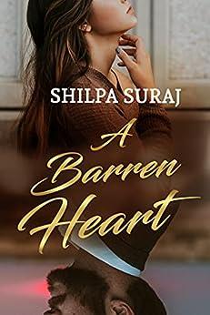 A Barren Heart: A tender, angsty, heartbreaking romance by [Shilpa Suraj]