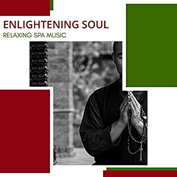 Enlightening Soul - Relaxing Spa Music