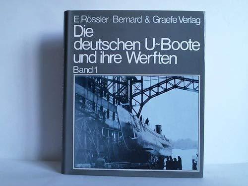 Die deutschen U- Boote und ihre Werften I