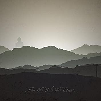 Those Who Ride With Giants [Deluxe]