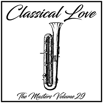 Classical Love: The Masters, Vol. 29