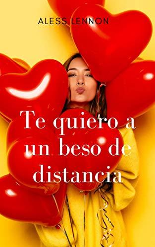 Te quiero a un beso de distancia de Aless Lennon