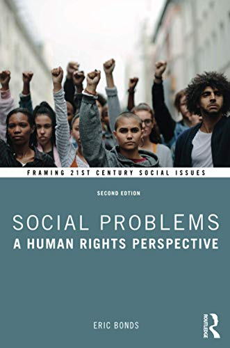 Compare Textbook Prices for Social Problems Framing 21st Century Social Issues 2 Edition ISBN 9781138040915 by Bonds, Eric