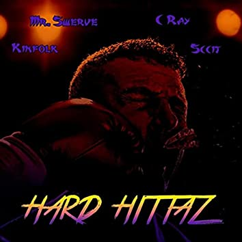 Hard Hittaz (feat. Kinfolk, C Ray & Sccit)