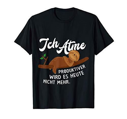 Lustiges Faultier Ich Atme Produktiver wird es nicht mehr T-Shirt