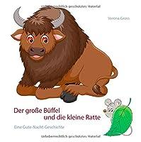 Der grosse Bueffel und die kleine Ratte: Eine Gute-Nacht-Geschichte