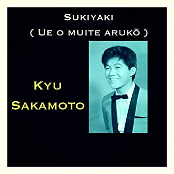 Sukiyaki (Ue O Muite Arukō)