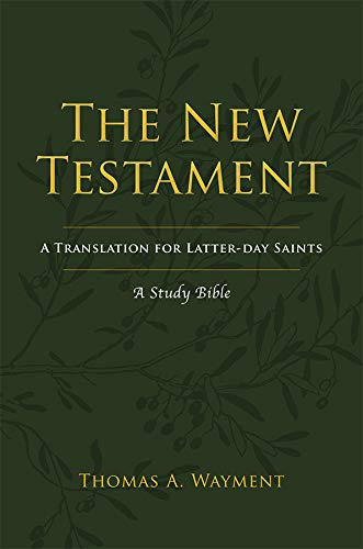The New Testament: A New Translation for Latter-day Saints (English Edition)