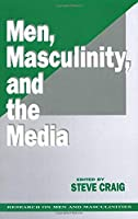 Men, Masculinity and the Media (SAGE Series on Men and Masculinity)