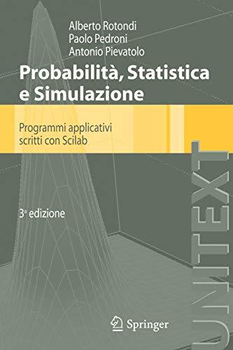 Probabilità, statistica e simulazione: Programmi applicativi scritti con Scilab