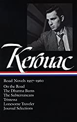 Jack Kerouac: Road Novels 1957-1960: On the Road / The Dharma Bums / The Subterraneans / Tristessa / Lonesome Traveler / Journal Selections