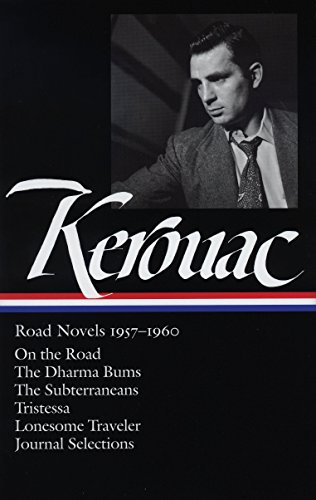 Jack Kerouac: Road Novels 1957-1960: On the Road / The Dharma Bums / The Subterraneans / Tristessa / Lonesome Traveler /