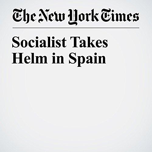 Socialist Takes Helm in Spain copertina