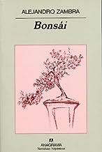 Bonsái (Narrativas hispánicas nº 391) (Spanish Edition)