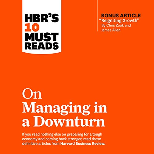 HBR's 10 Must Reads on Managing in a Downturn cover art