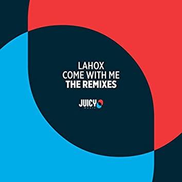 Come With Me (The Remixes)