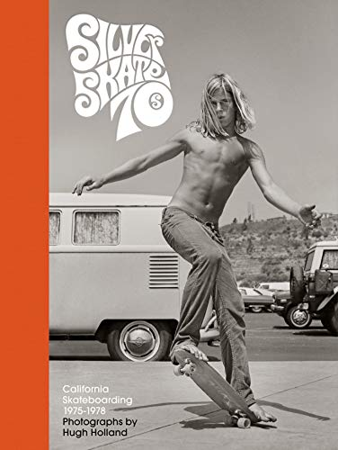 Silver. Skate. Seventies.: (Photography Books, Seventies Coffee Table Book, 70's Skateboarding Books, Black and White Lifestyle Photography)