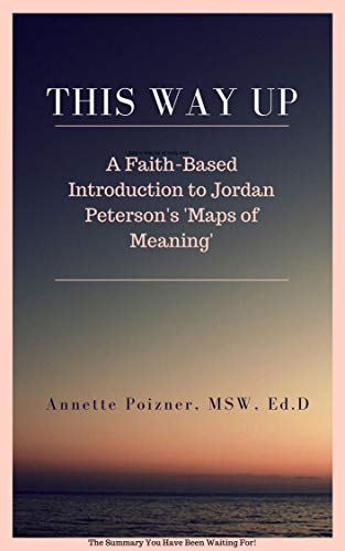 This Way Up: A Faith-Based Introduction to Jordan Peterson's 'Maps of Meaning' (English Edition)