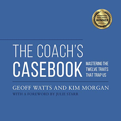 The Coach's Casebook: Mastering the Twelve Traits That Trap Us audiobook cover art