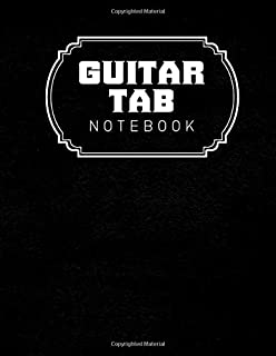 Guitar Tab Notebook: Blank 6 String Guitar Chord and Tablature Sheets for Teachers, Students, Guitar Players and Musicians