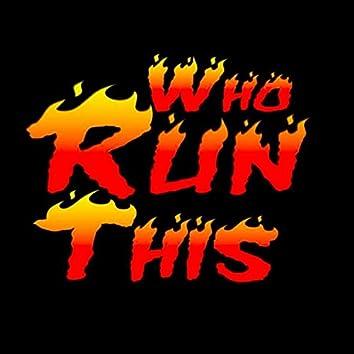 Who Run This (Radio Edit)