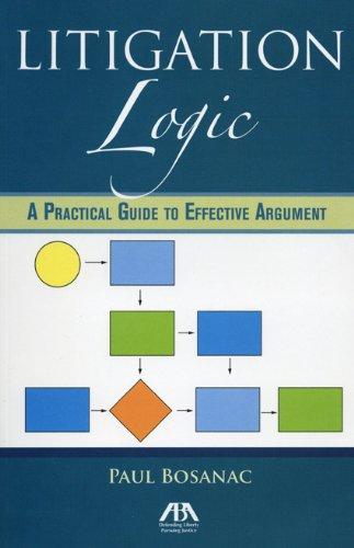 Download Litigation Logic: A Practical Guide to Effective Argument 1604425717