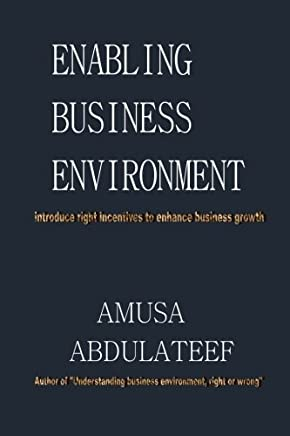 Enabling Business Environment: Introducing the right incentives to grow enabling environment