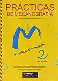 Practicas De Mecanografía. El Perfecto Mecanógrafo. 1º Curso. CFGS - Libro 2