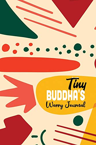 Tiny Buddha's Worry Journal: Guided Journal for daily Anxiety report writing to get relief from anxiety, Exercises to Soothe Stress and Eliminate ... Are, Boost Self-Esteem, and Conquer Anxiety