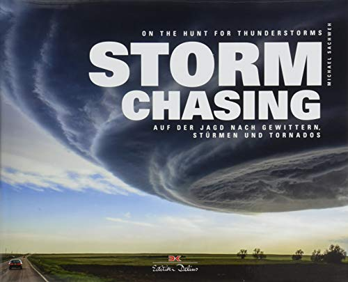 Stormchasing: On the Hunt for Thunderstorms (English and German Edition)