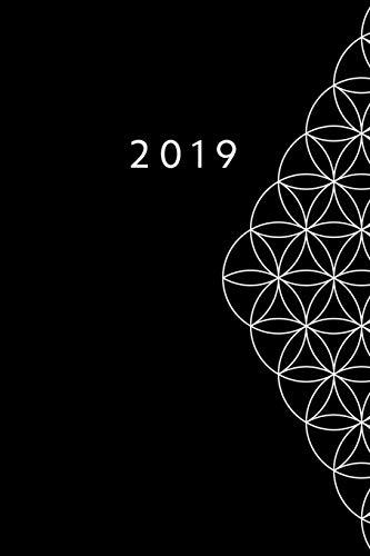 2019: ENE - DIC Agenda Semanal Flor de la Vida 152 x 229 mm 1 Semana en 2 Páginas 52 Semanas Planificador y Calendario Negro