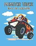 Monster Truck Livre De Coloriage: Les meilleurs dessins de Monster Trucks pour les enfants (garçons et filles)   Pages à colorier amusantes pour les enfants de 3 à 5 ans, de 4 à 8 ans