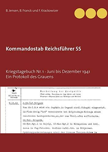 Kommandostab Reichsführer SS: Kriegstagebuch Nr. 1 - Ein Protokoll des Grauens