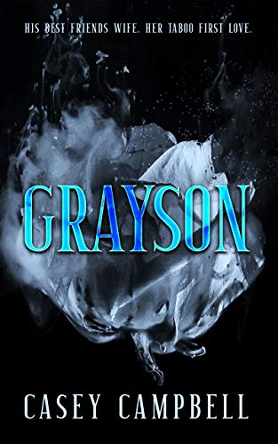 Grayson: His Best Friend's Wife. Her Taboo Fi