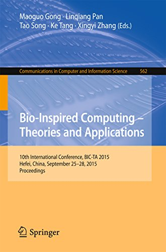 Bio-Inspired Computing -- Theories and Applications: 10th International Conference, BIC-TA 2015 Hefei, China, September 25-28, 2015, Proceedings (Communications ... Science Book 562) (English Edition)