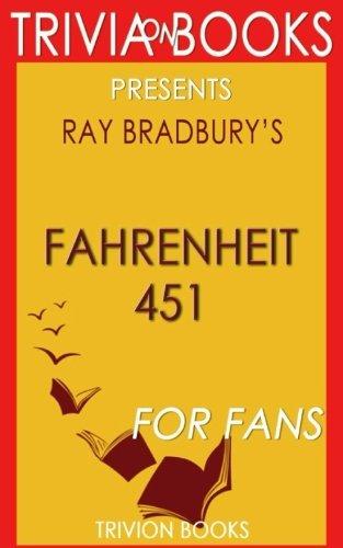 Trivia: Fahrenheit 451: A Novel By Ray Bradbury (Trivia-On-Books)