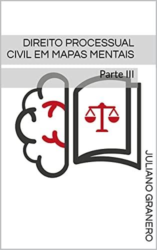 Direito Processual Civil em mapas mentais: Parte III