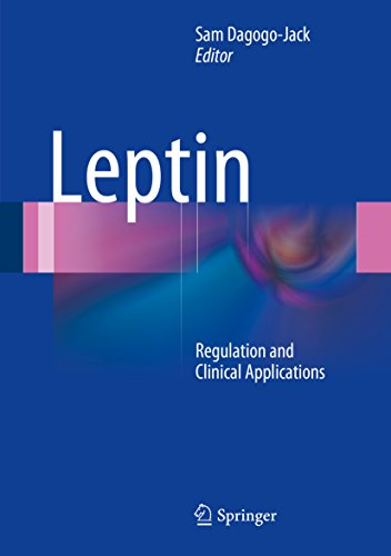 Leptin: Regulation and Clinical Applications (English Edition)