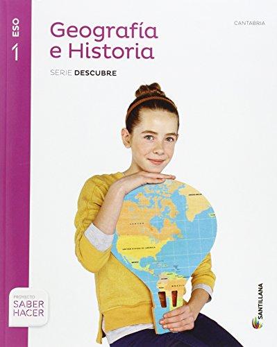 GEOGRAFIA E HISTORIA CANTABRIA SERIE DESCUBRE 1 ESO SABER HACER - 9788468018966