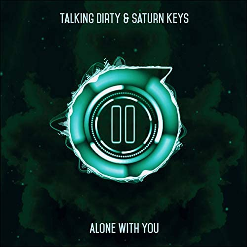 Talking Dirty & Saturn Keys