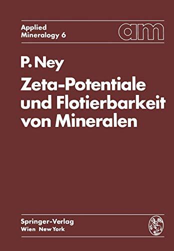 Zeta-Potentiale und Flotierbarkeit von Mineralen (Applied Mineralogy Technische Mineralogie (6), Band 6)