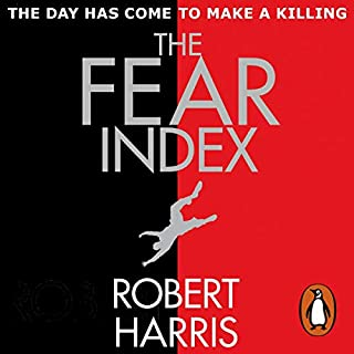 The Fear Index                   By:                                                                                                                                 Robert Harris                               Narrated by:                                                                                                                                 Christian Rodska                      Length: 9 hrs and 48 mins     560 ratings     Overall 4.0