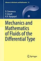 Mechanics and Mathematics of Fluids of the Differential Type (Advances in Mechanics and Mathematics (35))