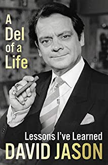 David Jason - A Del Of A Life: Lessons I've Learned