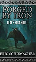 Forged By Iron (Olaf's Saga Book 1)